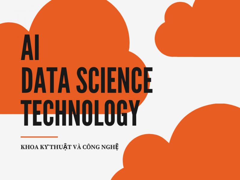 Thời đại của AI, Data Science, Technology
