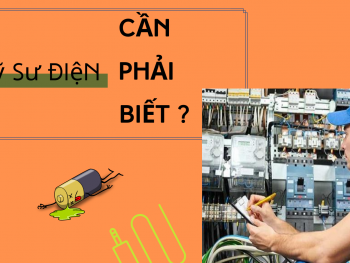 Một kỹ sư điện cần phải biết?